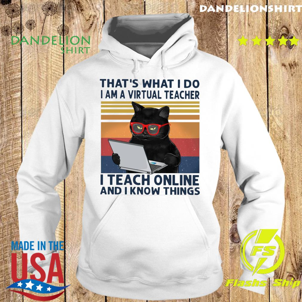 Black Cat That's What I Do I'm A Virtual Teacher I Teach Online And I Know Things Vintage Shirt Hoodie