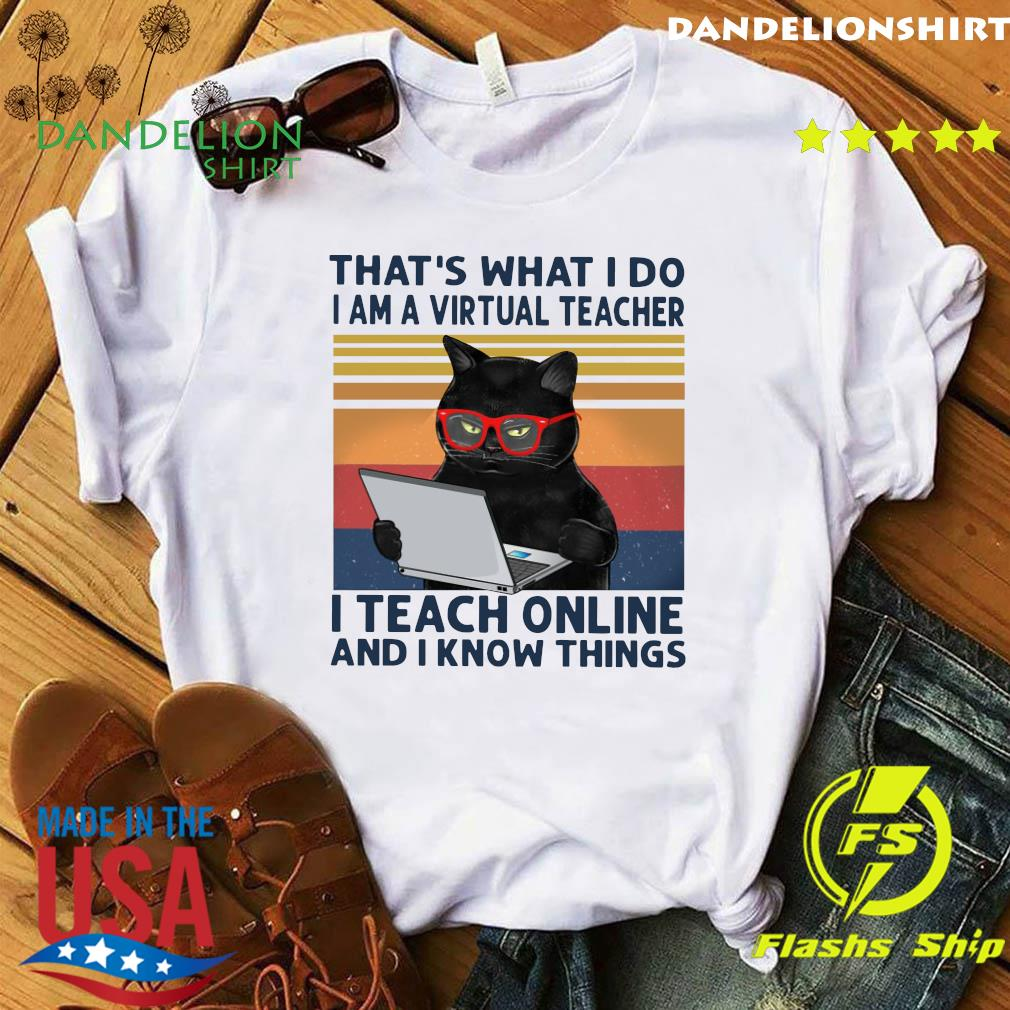 Black Cat That's What I Do I'm A Virtual Teacher I Teach Online And I Know Things Vintage Shirt