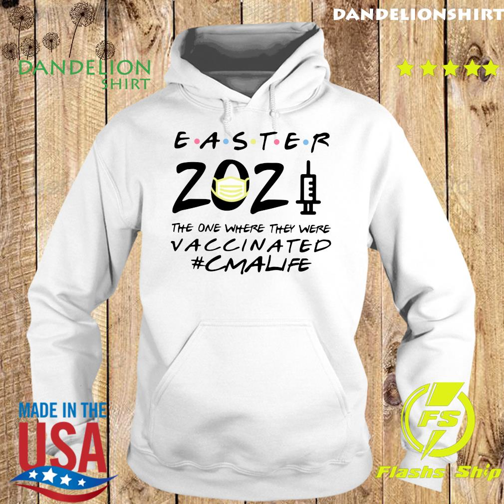 Easter 2021 Mask The One There They Were Vaccinated #CMAlife Shirt Hoodie
