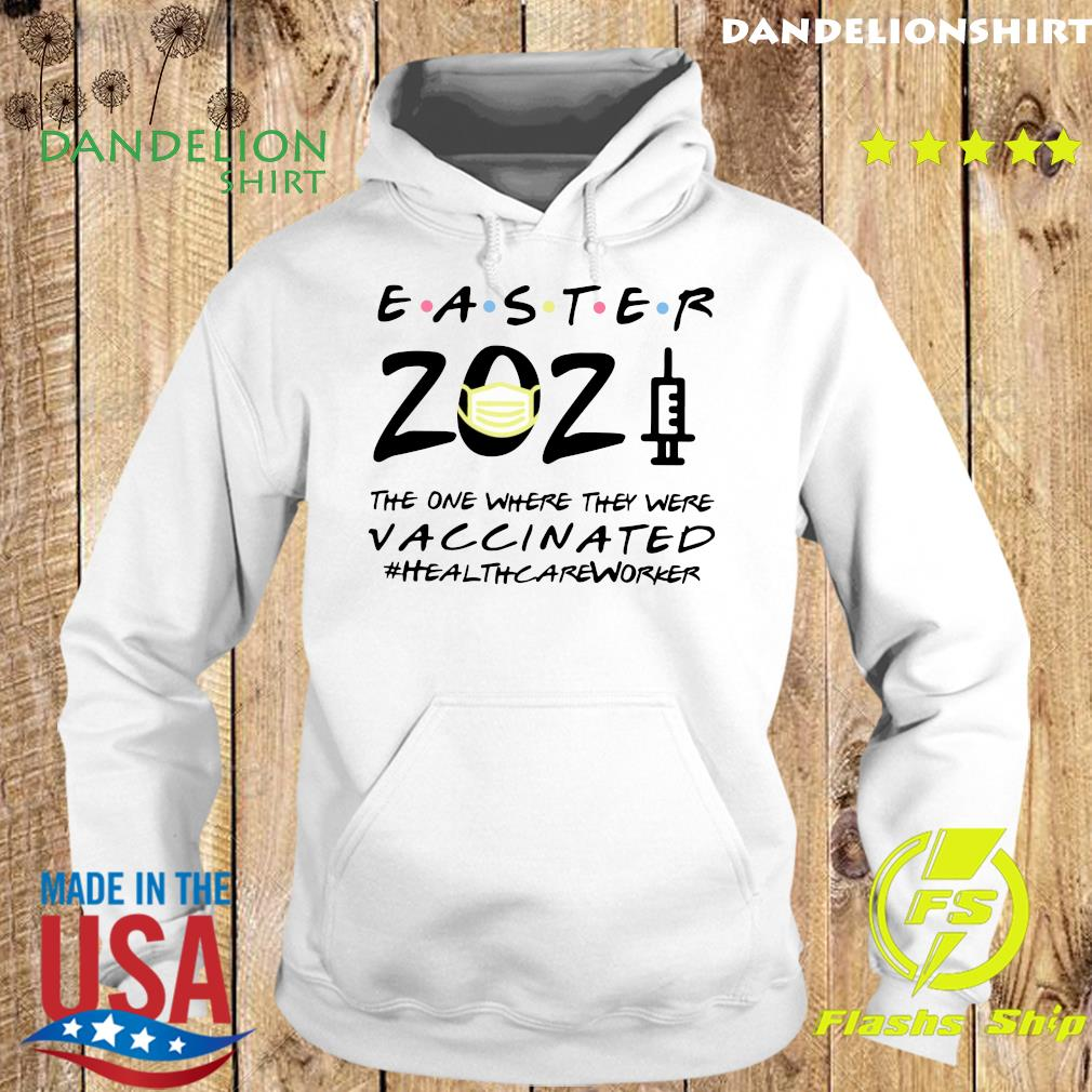 Easter 2021 Mask The One There They Were Vaccinated #Healthcareworker Shirt Hoodie