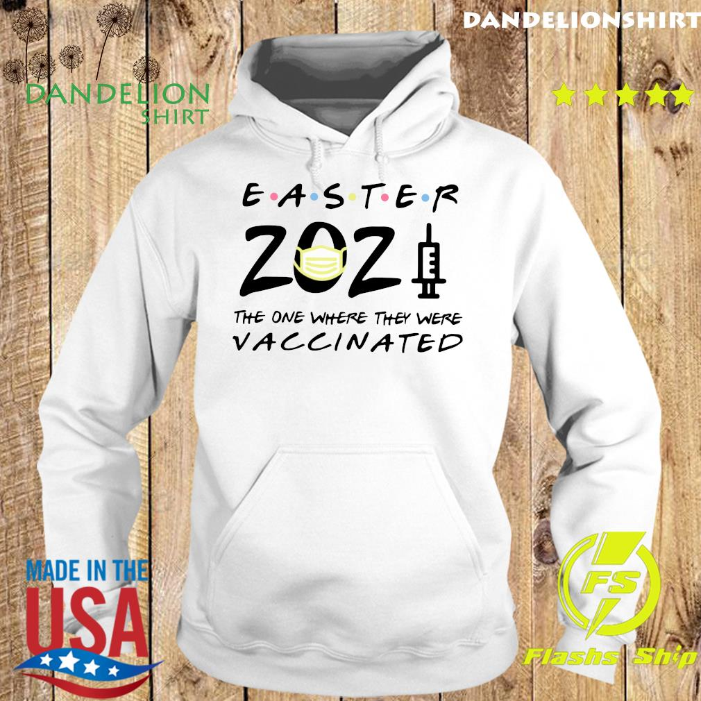 Easter 2021 Mask The One There They Were Vaccinated Shirt Hoodie