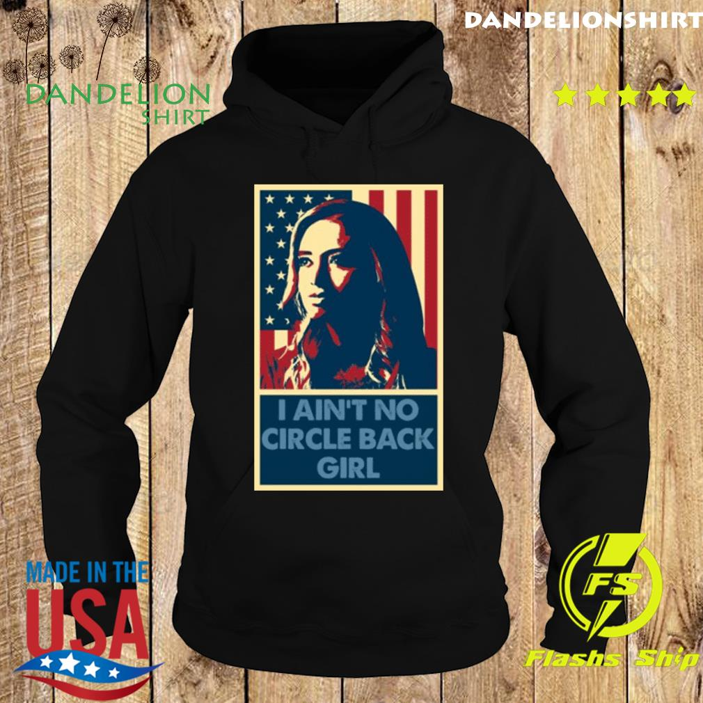 I Aint No Circle Back Girl Kayleigh Mcenany Shirt Hoodie