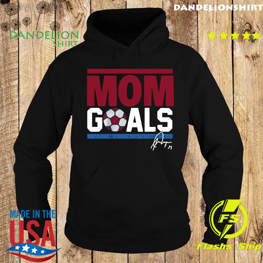 Mom Goals USWNTPA Alex Morgan Shirt Hoodie