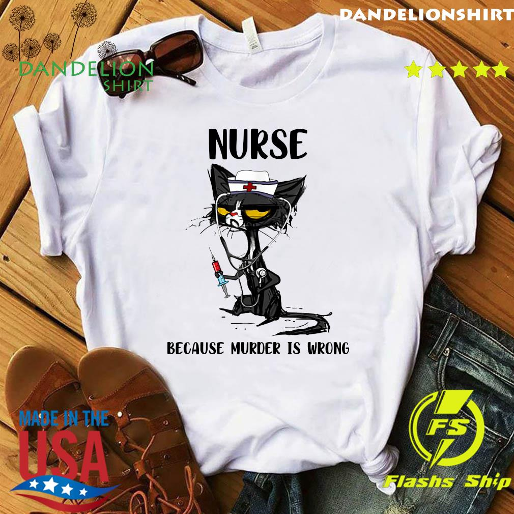 Nurse Black Cat Because Murder Is Wrong Shirt