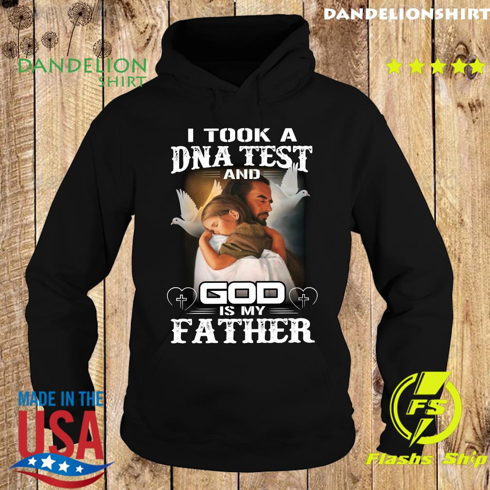 Official I Took A Dna Test And God Is My Father Shirt Hoodie