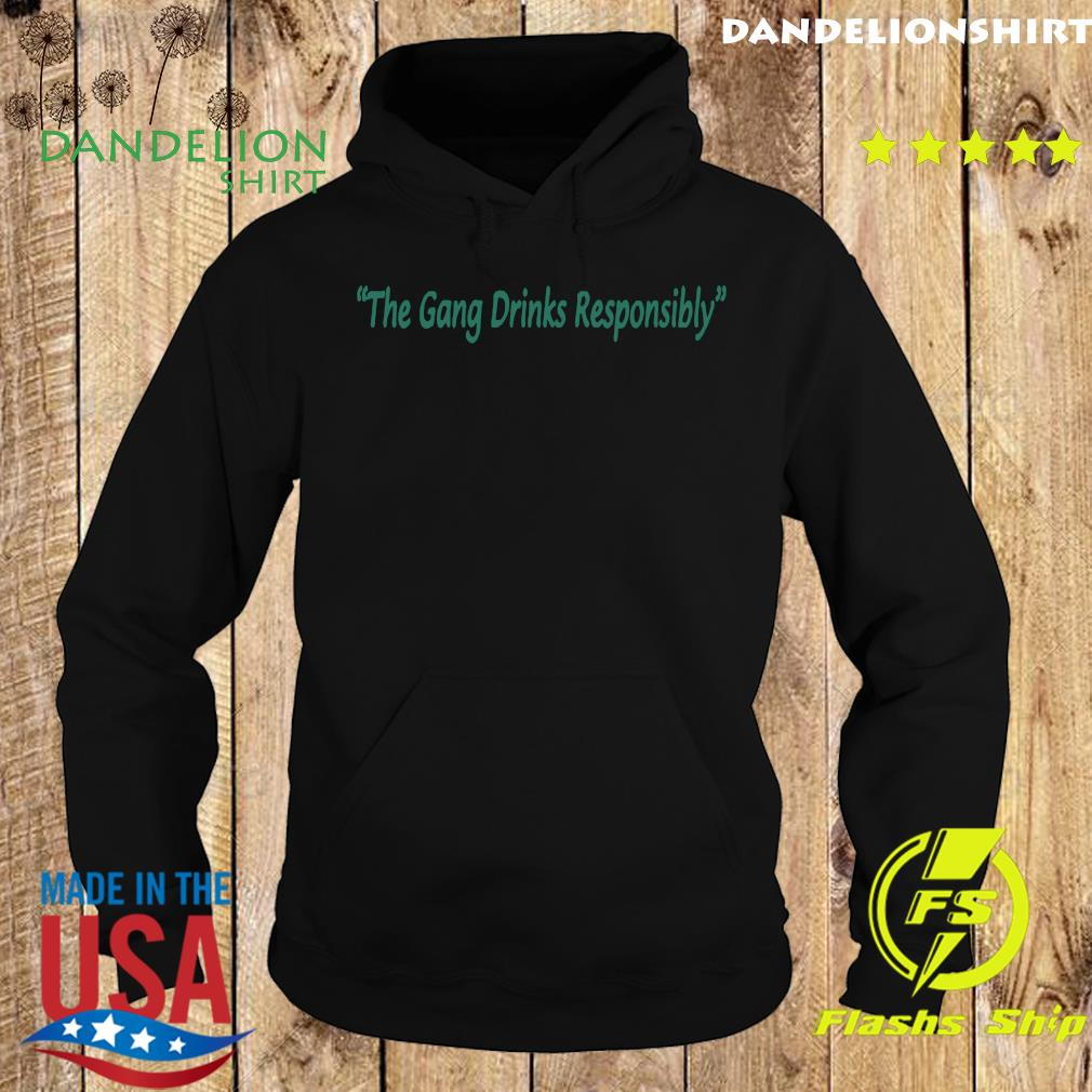 Official The Gang Drinks Responsibly Shirt Hoodie