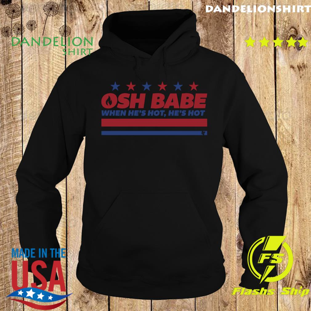 Osh Babe When He's Hot He's Hot Shirt Hoodie