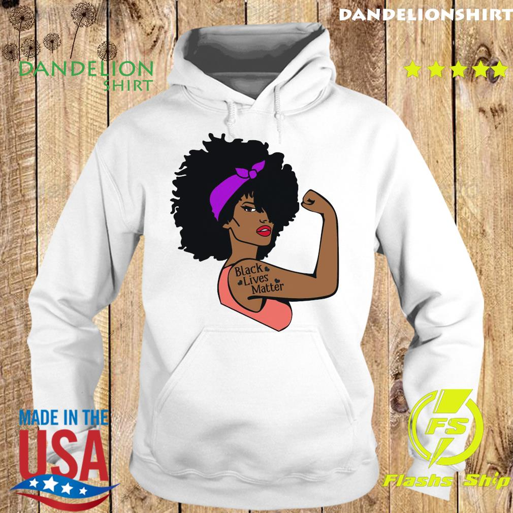 Strong Girl Black Lives Matter Shirt Hoodie