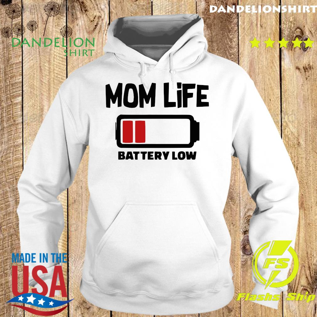 Official Mom Life Battery Low Shirt Hoodie