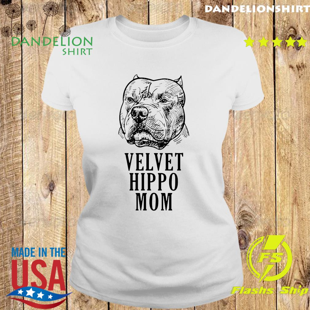 Pitbull Dogs Velvet Hippo Mom Shirt Ladies tee