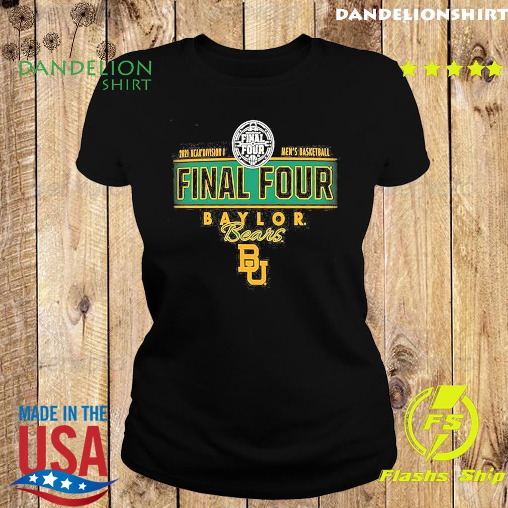 2021 NCAA Divisions Men's Basketball Final Four Baylor Bears BU s Ladies tee