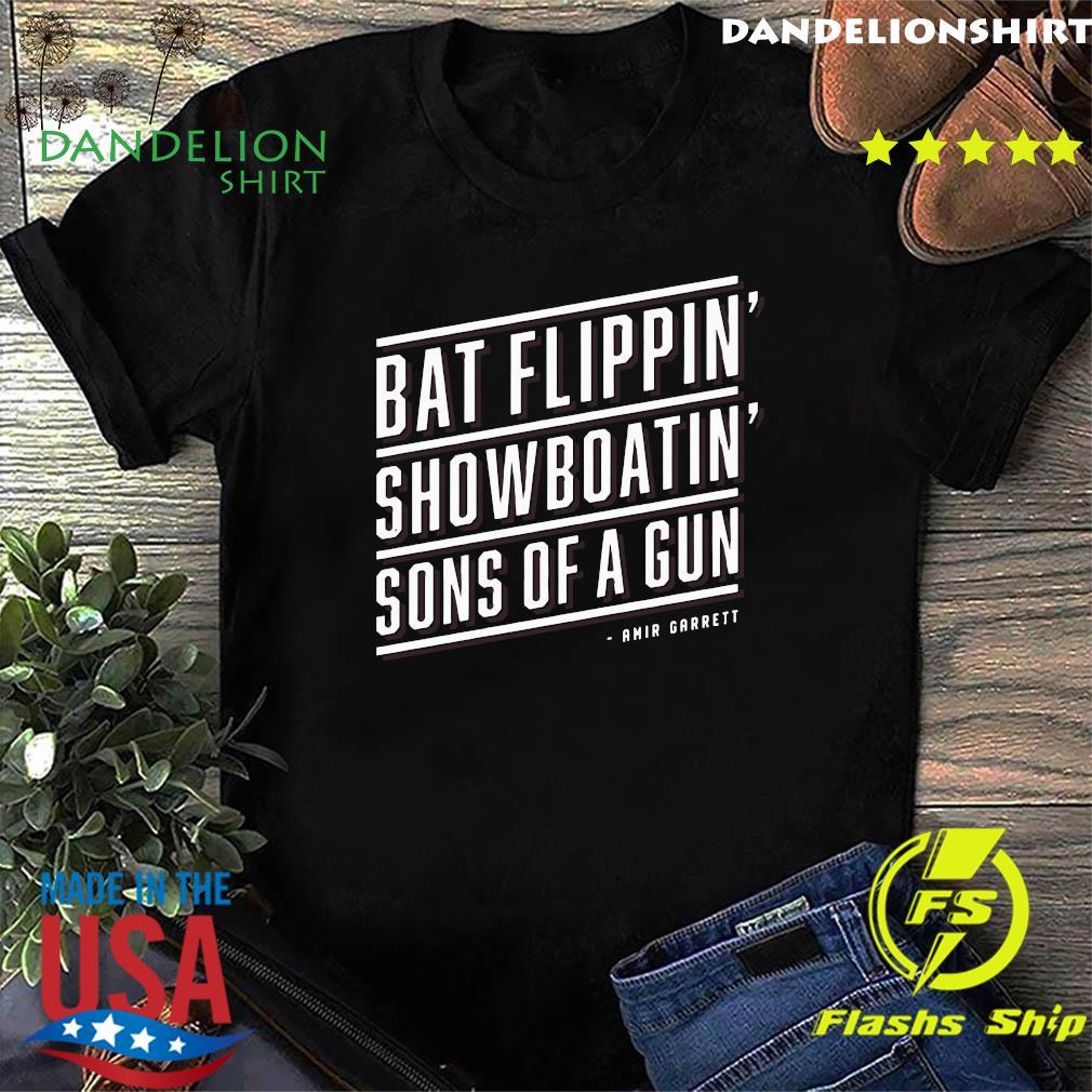 Bat Flippin' Showboatin' Son Of A Guns Shirt