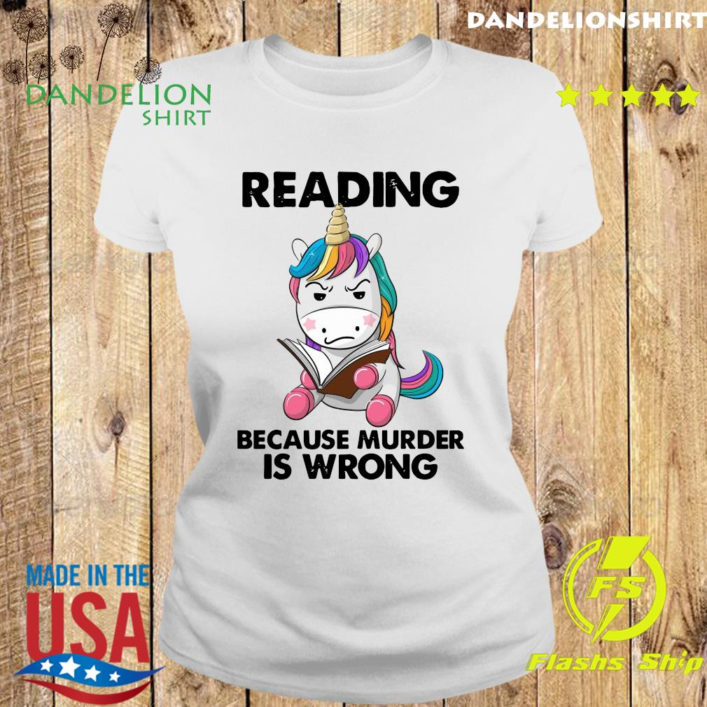 Official Unicorn Reading Books Because Murder Is Wrong 2021 Shirt Ladies tee