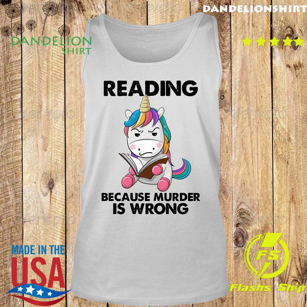 Official Unicorn Reading Books Because Murder Is Wrong 2021 Shirt Tank top