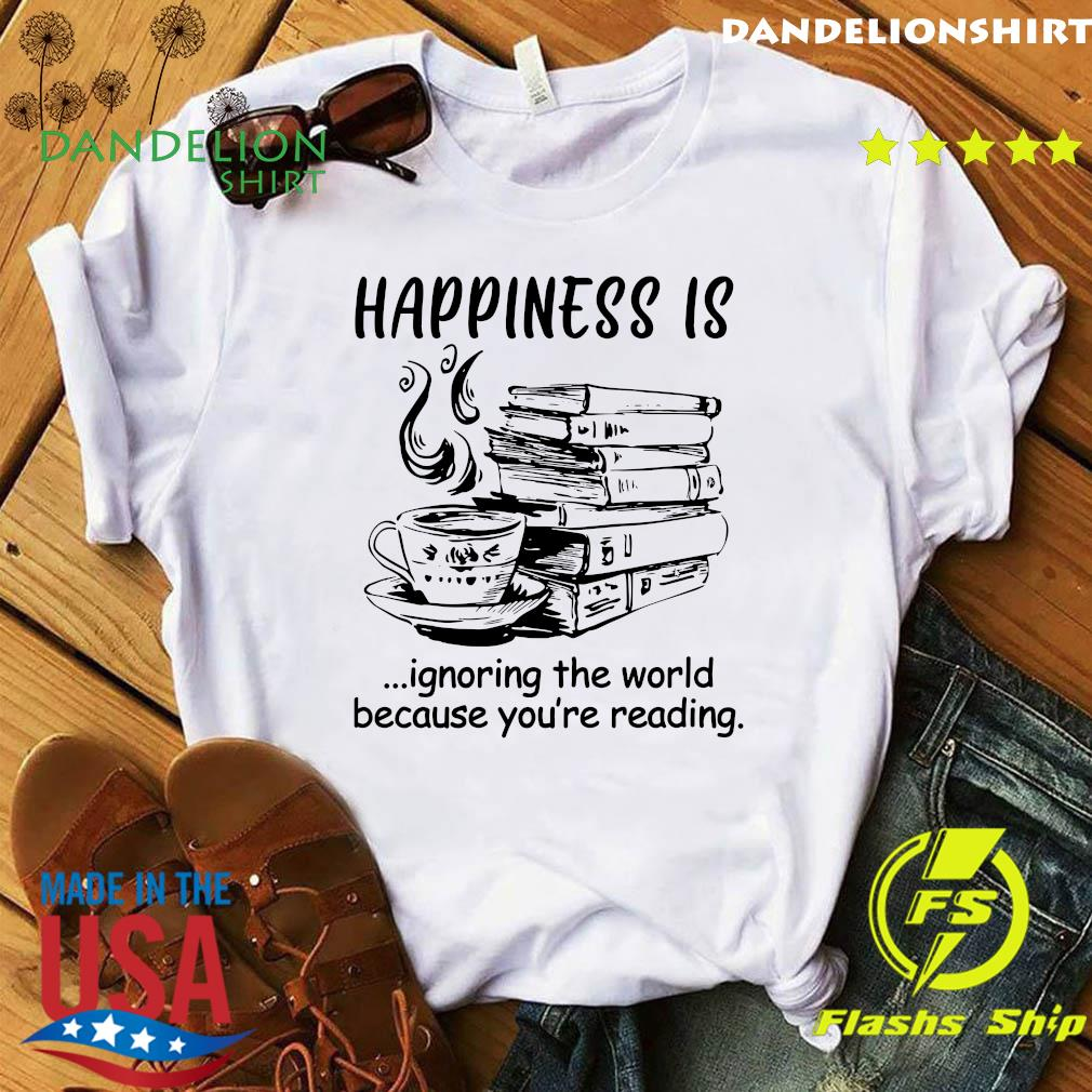 Official Books And Coffee Happiness Is Ignoring The World Because You're Reading Shirt