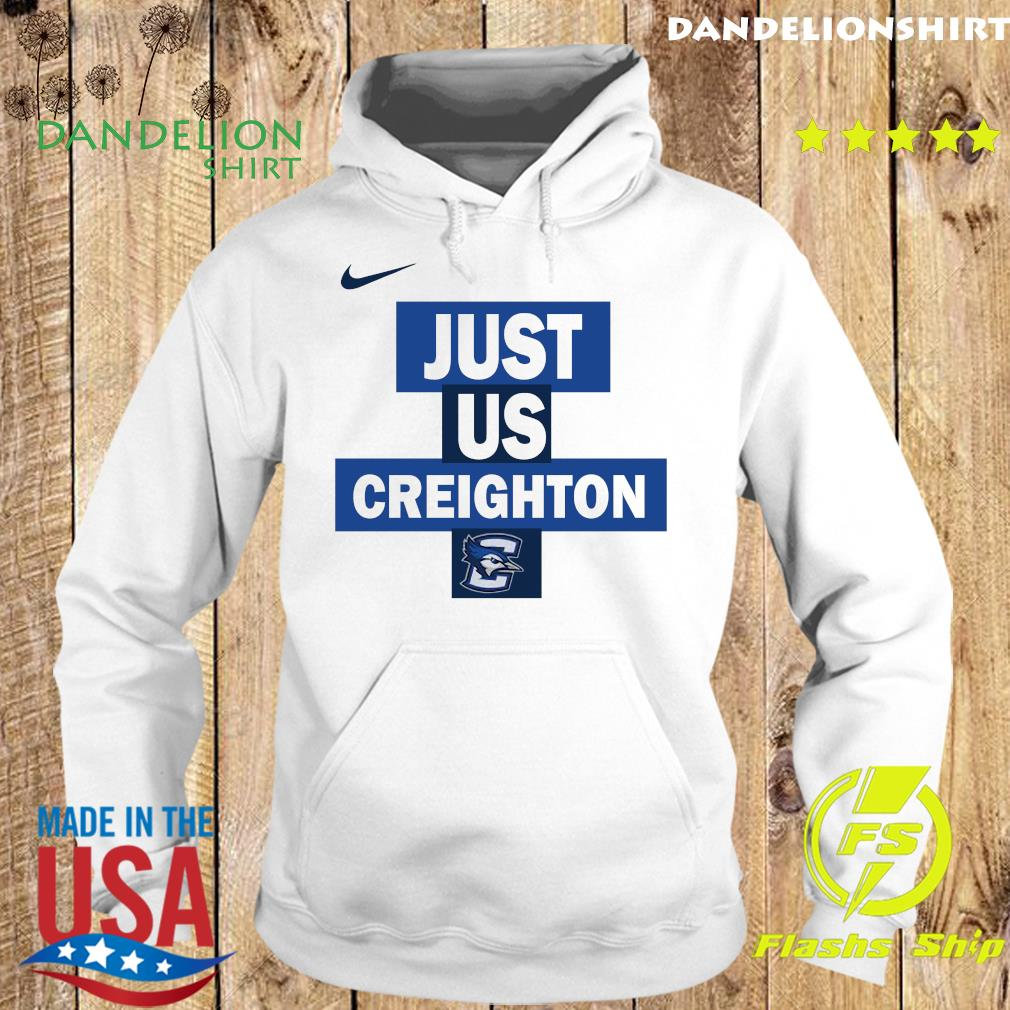 Official nike creighton Bluejays Just Us Shirt Hoodie