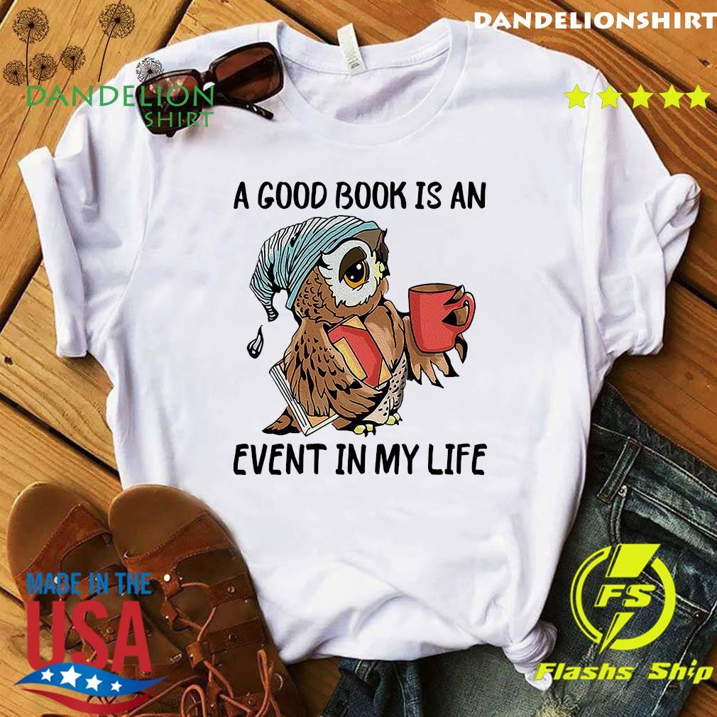 Official Owl A Good Book Is An Event My Life Shirt
