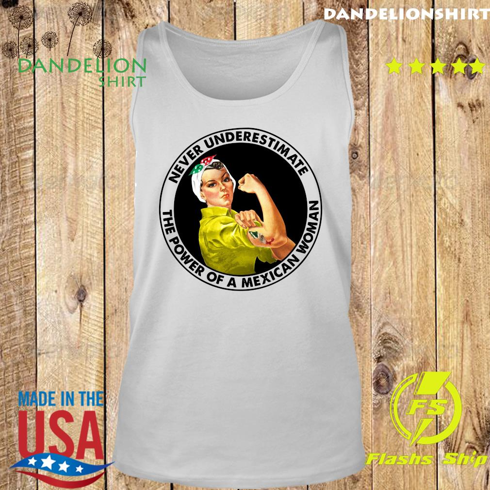Strong Woman Never Underestimate The Power Of A Mexican Woman Shirt Tank top
