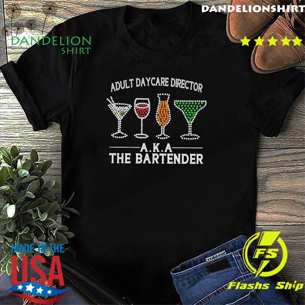 Official Adult Day Care Director Aka The Bartender 2021 Shirt