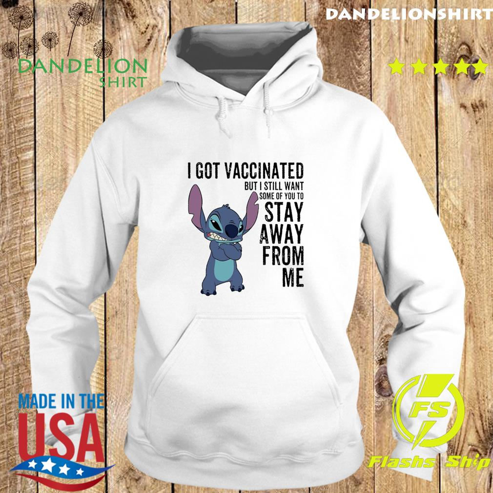 Official Baby Stitch I Got Vaccinated But I Still Want Some Of You To - Anti Covid 19 Shirt Hoodie