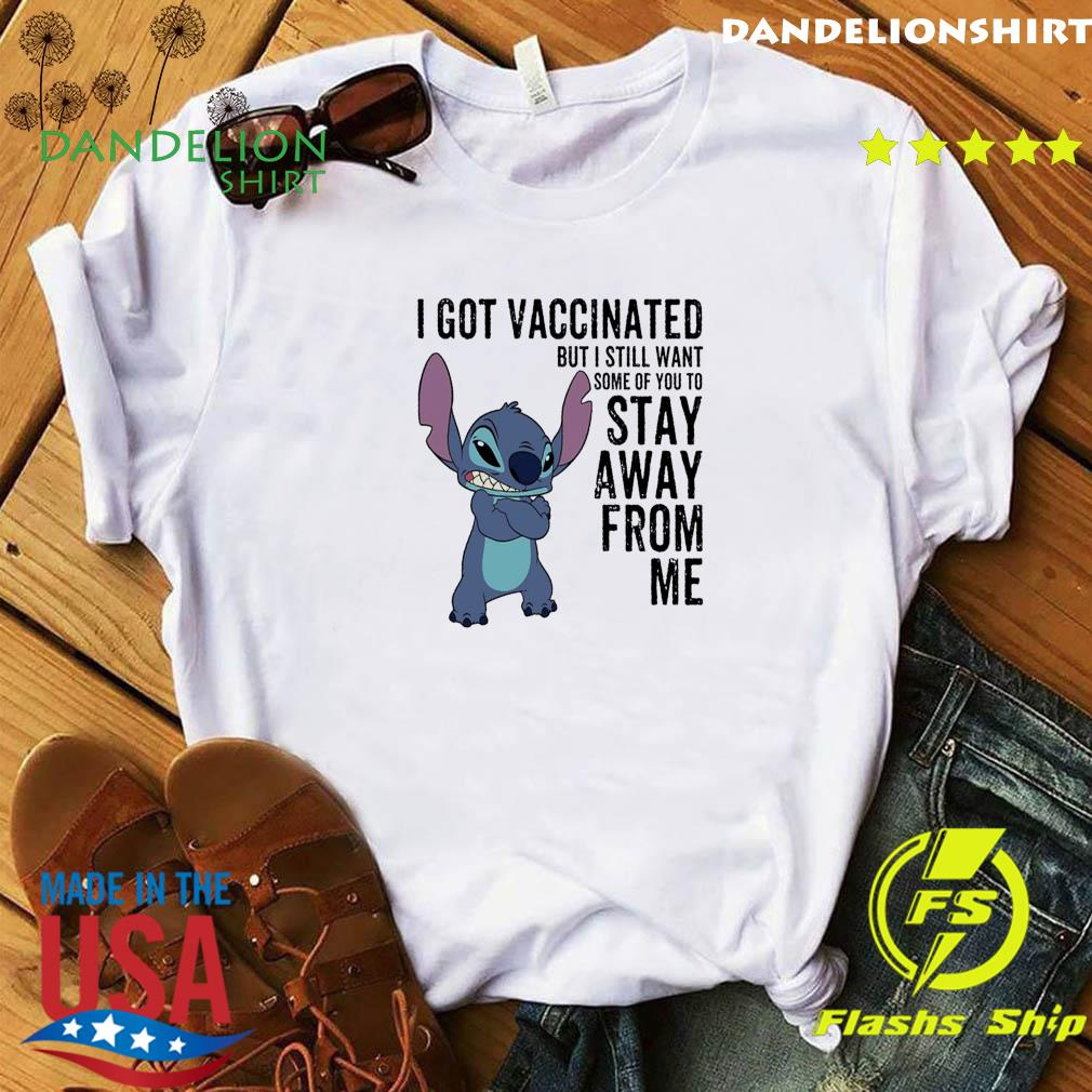 Official Baby Stitch I Got Vaccinated But I Still Want Some Of You To - Anti Covid 19 Shirt