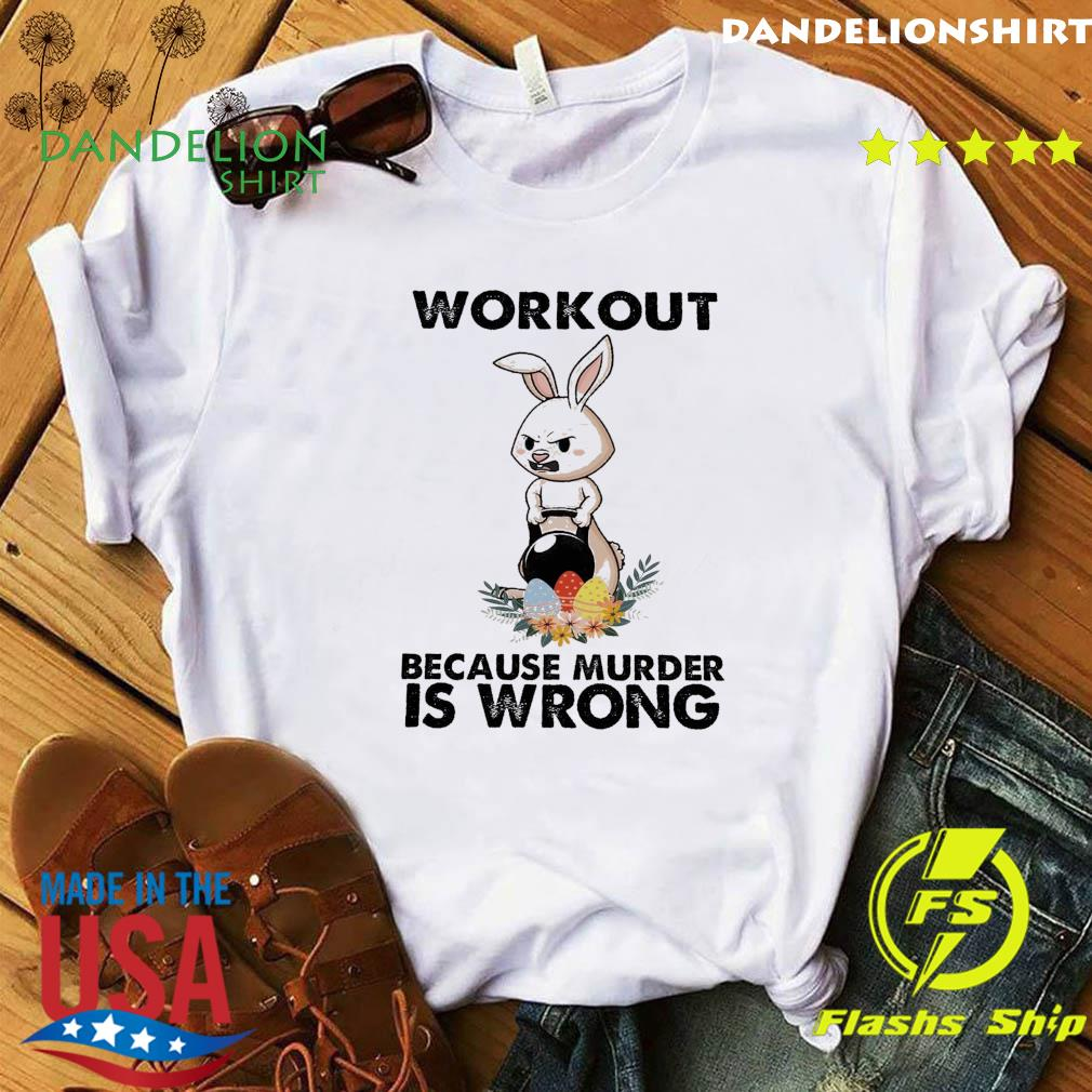 Official Bunny Workout Because Murder Is Wrong Shirt