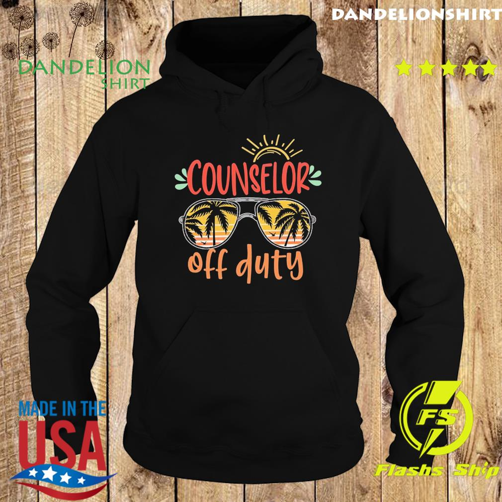 Official Counselor Off Duty - Happy Summer 2021 Shirt Hoodie