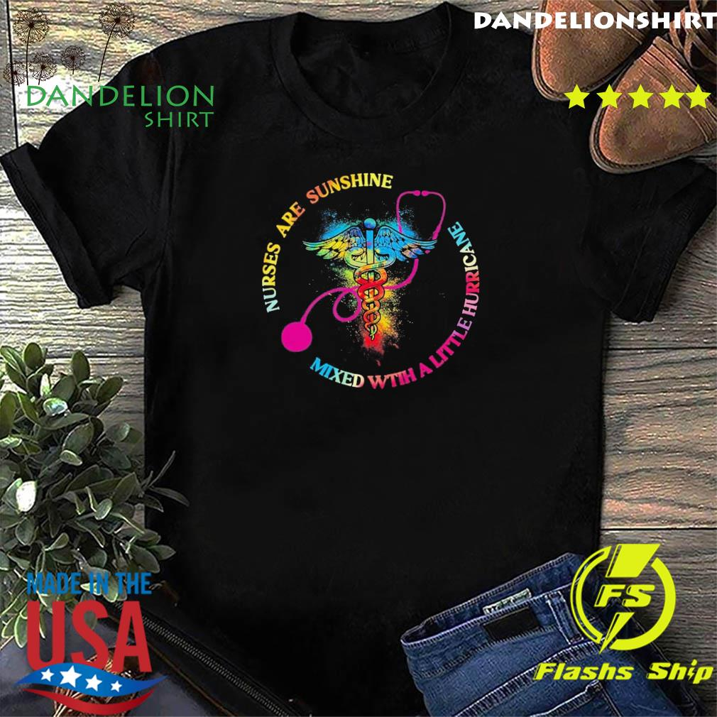 Official EMT Nurse Are Sunshine Mixed With A Little Hurricane Shirt