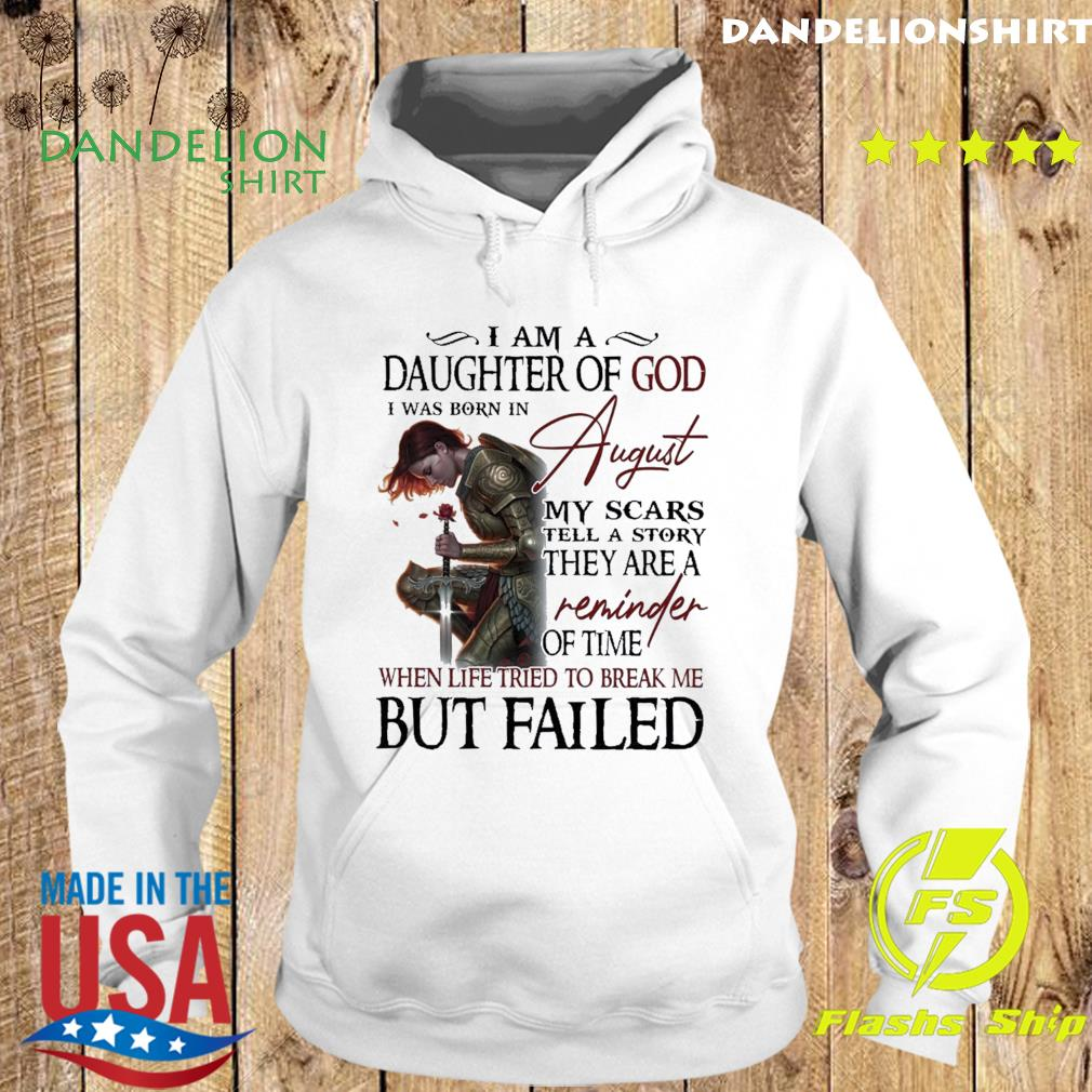 Official Guerreras De Dios I Am A Daughter Of God I Was Born In August My Scars Tell A Story Of Time Shirt Hoodie