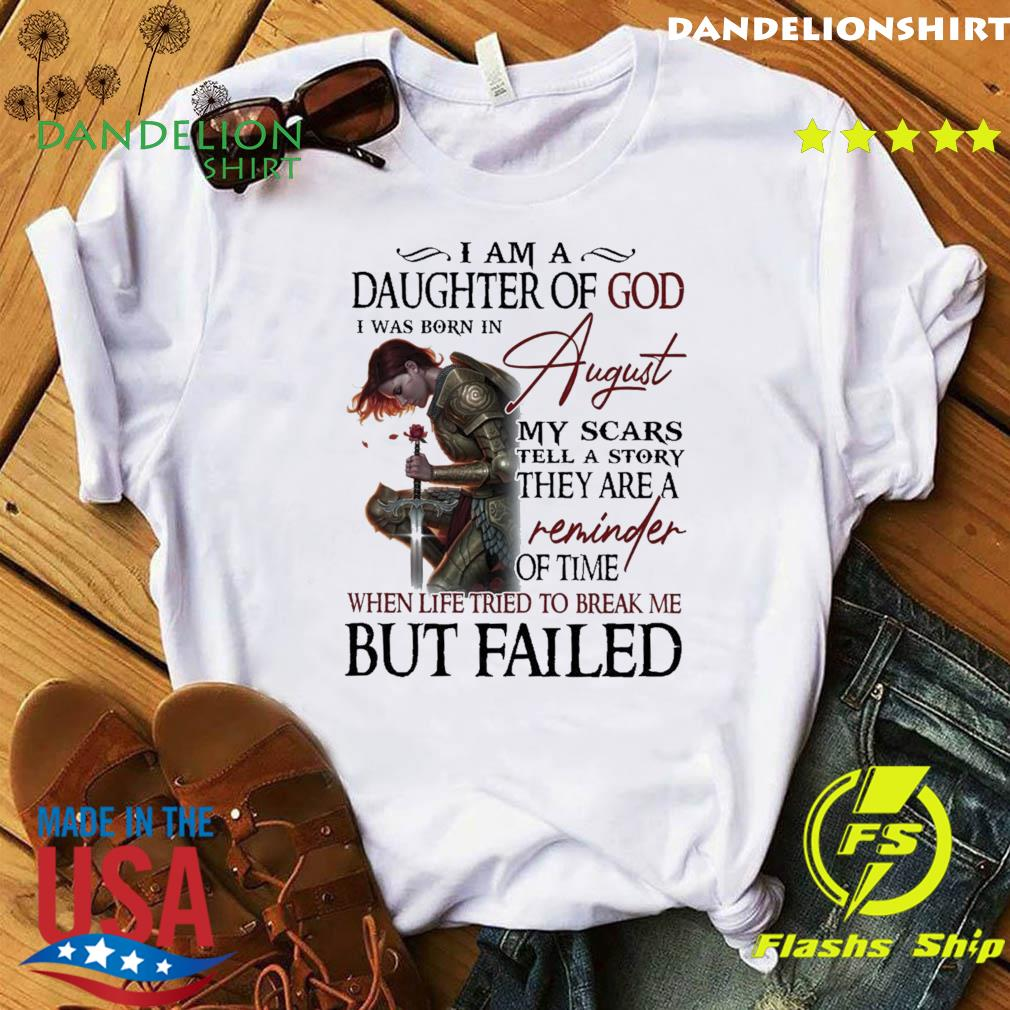 Official Guerreras De Dios I Am A Daughter Of God I Was Born In August My Scars Tell A Story Of Time Shirt