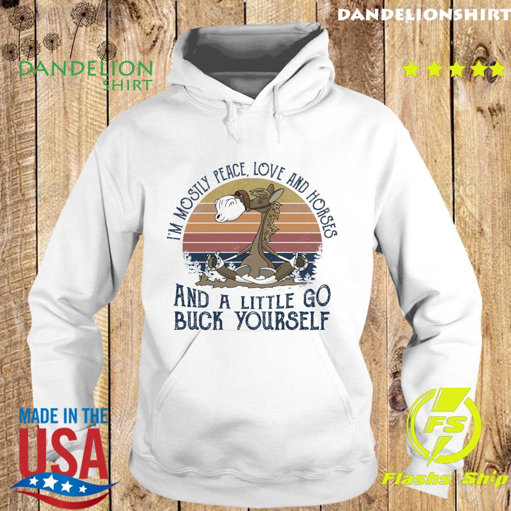Official Horse Yoga I'm Mostly Peace Love And Horses And A Little Go Buck Yourself Vintage Shirt Hoodie