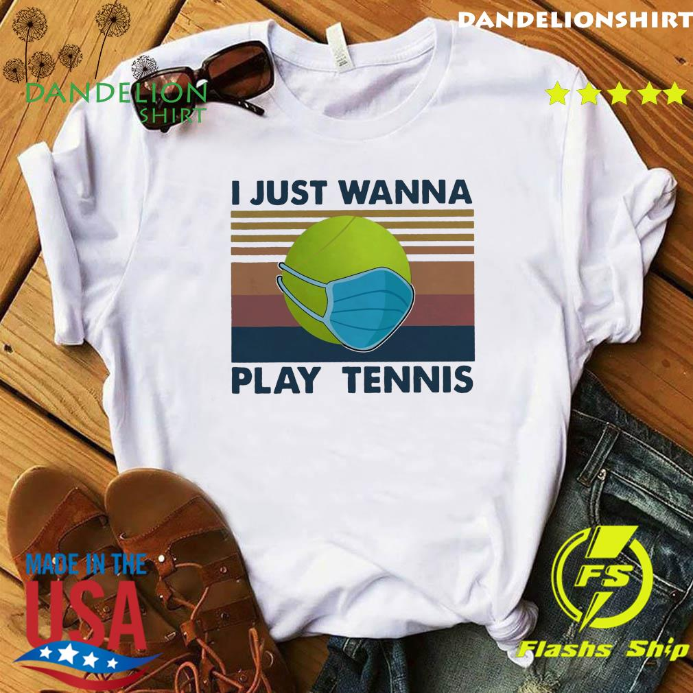 Official Tennis Ball Face Mask I Just Wanna Play Tennis Vintage Shirt