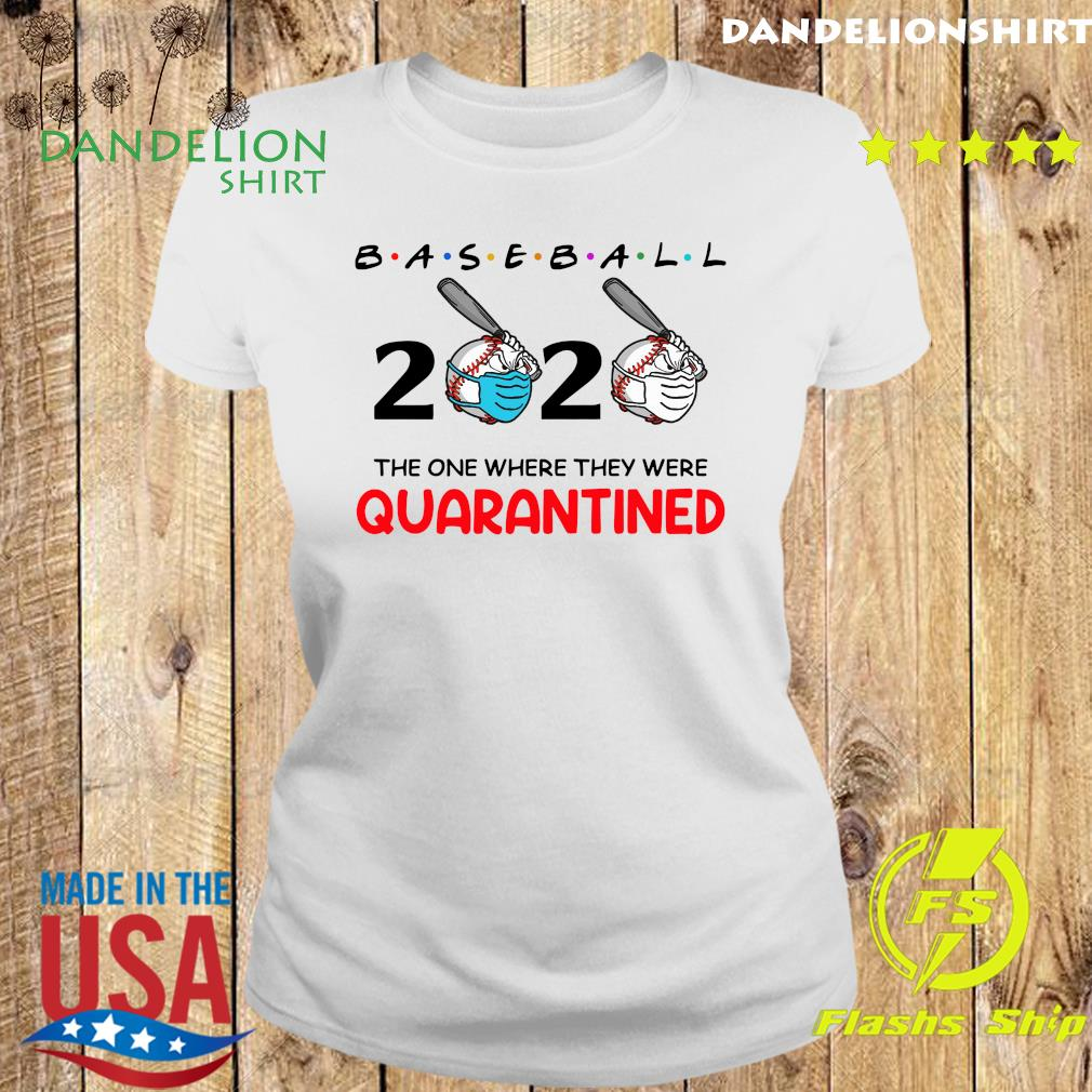 Baseball 2020 the one where they were quarantined s Ladies tee