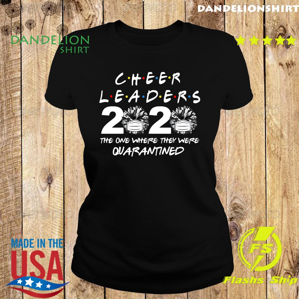 Cheerleaders 2020 the one where they were quarantined s Ladies tee