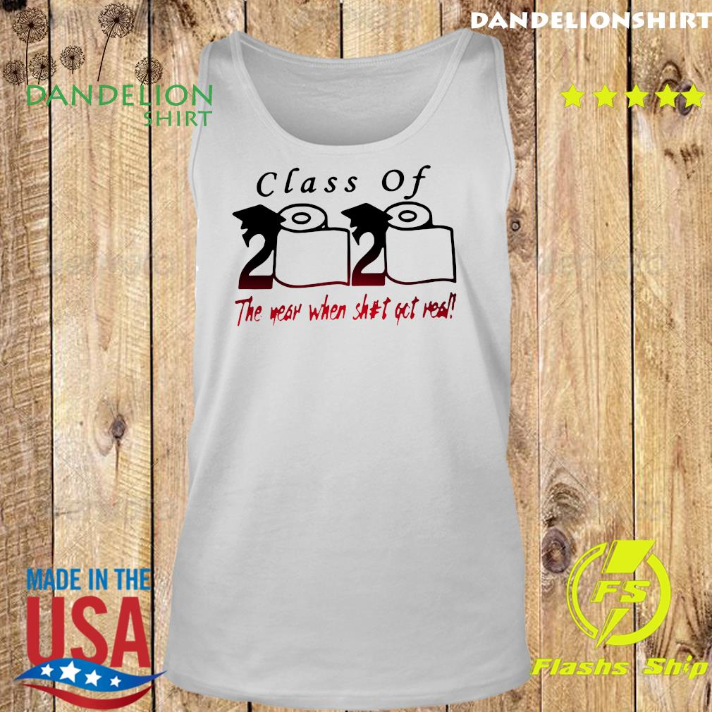 Class of 2020 The year when shit got real Quarantine Toilet Paper For T-Shirt Tank top