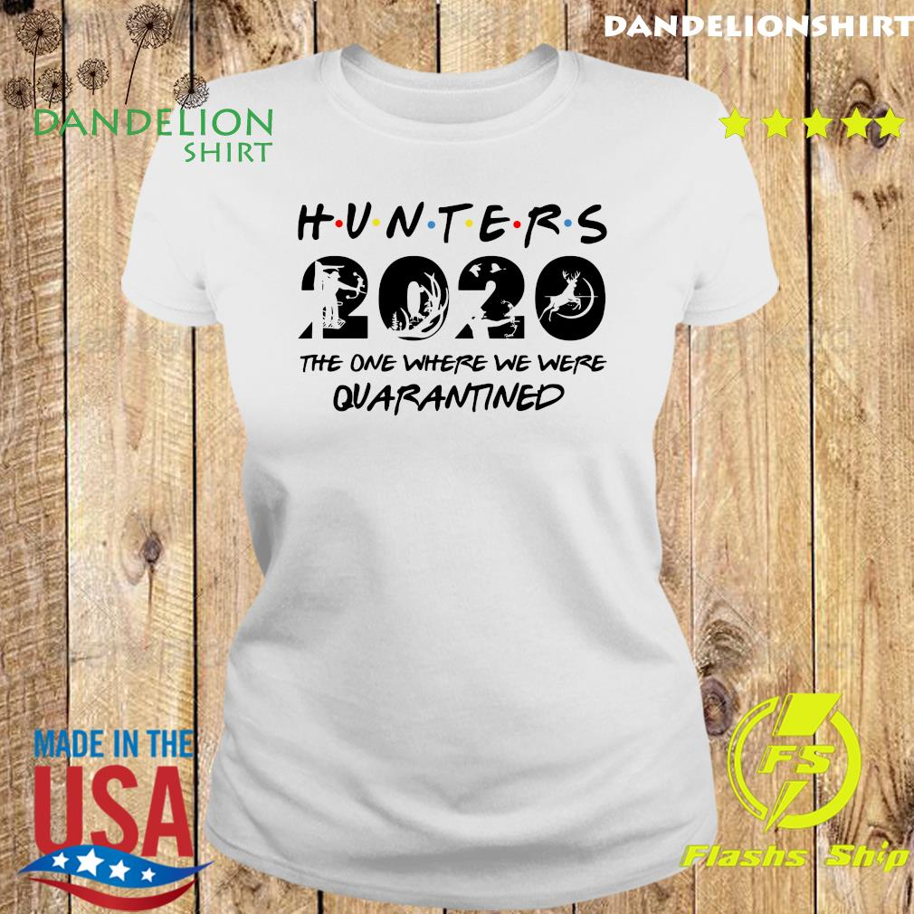 Hunter 2020 the one where we were quarantined s Ladies tee