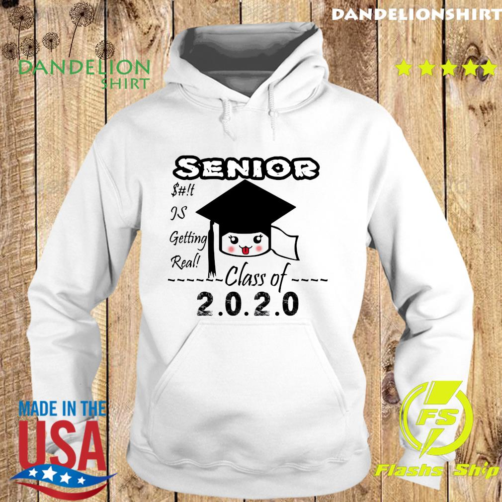 Senior Class Of 2020 Toilet Paper Is Getting Real Shirt Hoodie