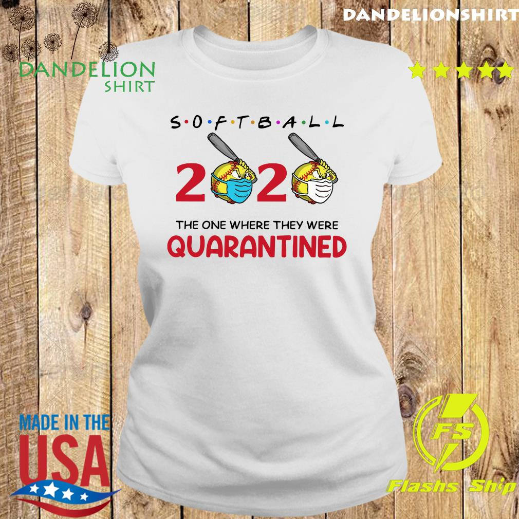 Softball 2020 the one where they were quarantined s Ladies tee
