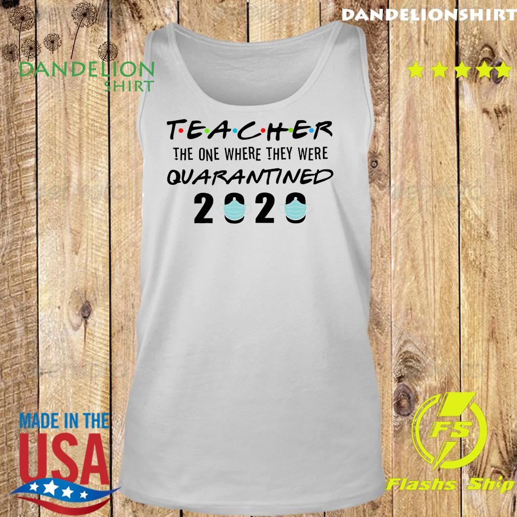 Teacher the one where they were quarantined 2020 s Tank top
