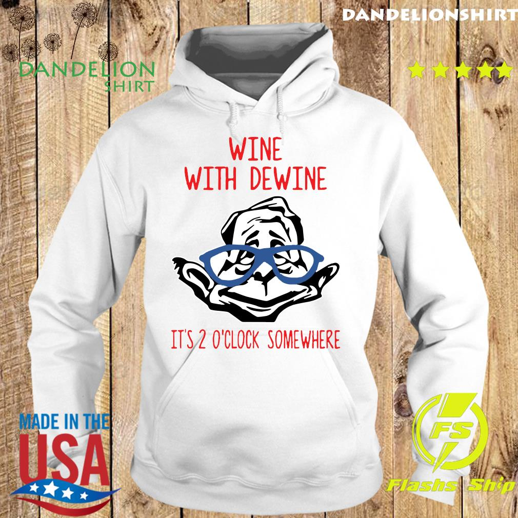 Wine With Dewine It's 2 O'Clock Somewhere T-Shirt Hoodie