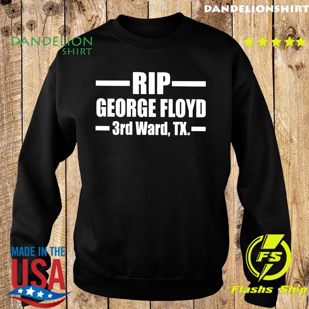 Rip George Floyd 3rd Ward Tx Shirt Sweater