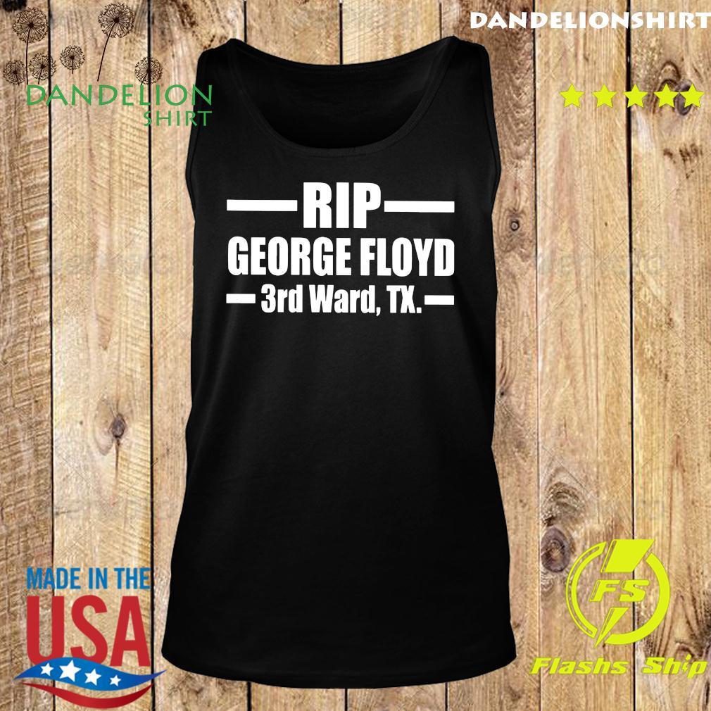Rip George Floyd 3rd Ward Tx Shirt Tank top