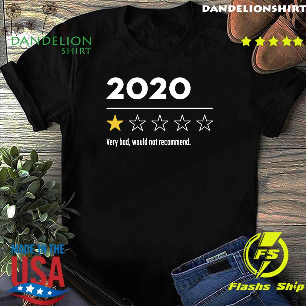2020 Very Bad Would Not Recommend Shirt