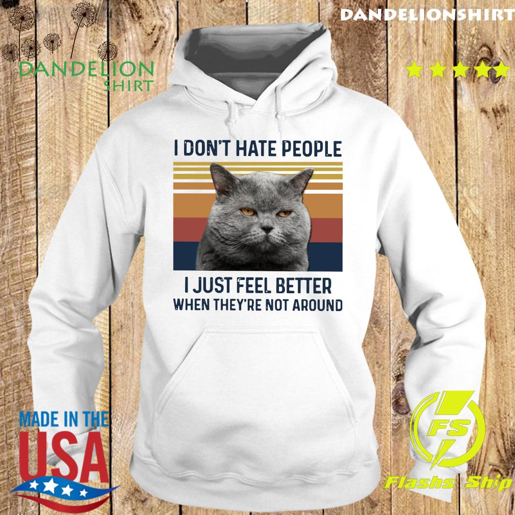 Cat I Don't Hate People I Just Feel Better When They're Not Around Vintage Retro Shirt Hoodie