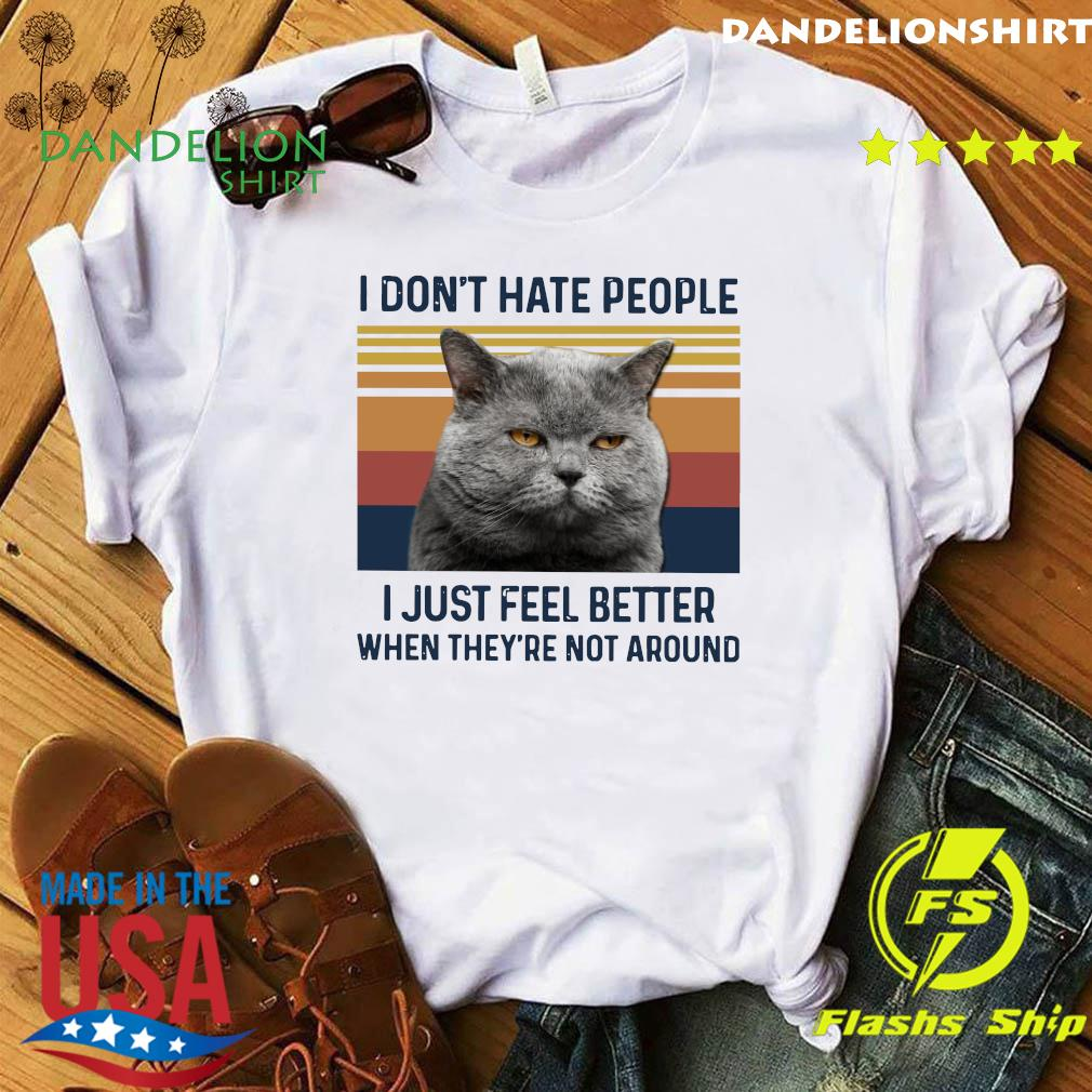 Cat I Don't Hate People I Just Feel Better When They're Not Around Vintage Retro Shirt