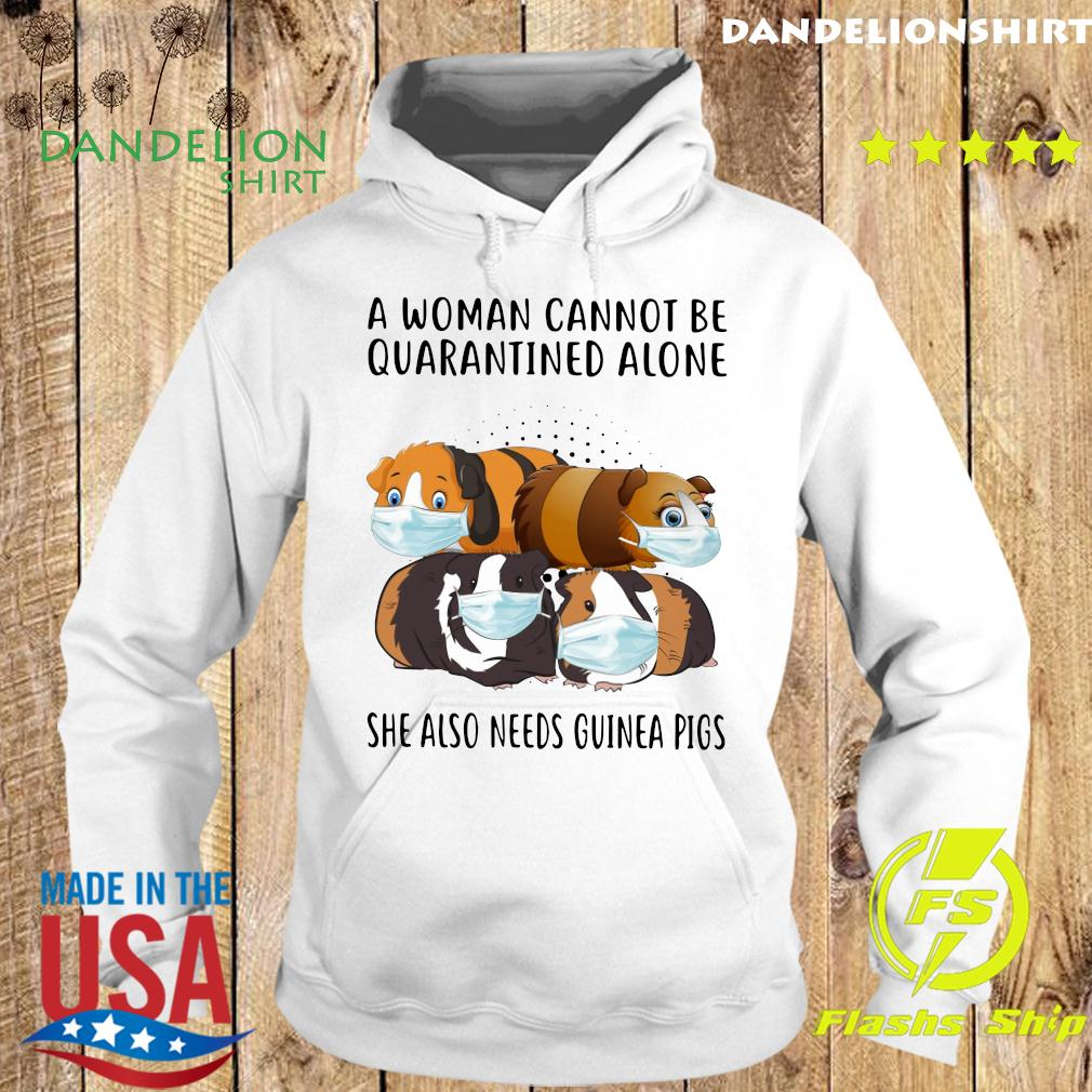Cats A Woman Cannot Be Quarantined Alone She Also Needs Guinea Pigs Shirt Hoodie