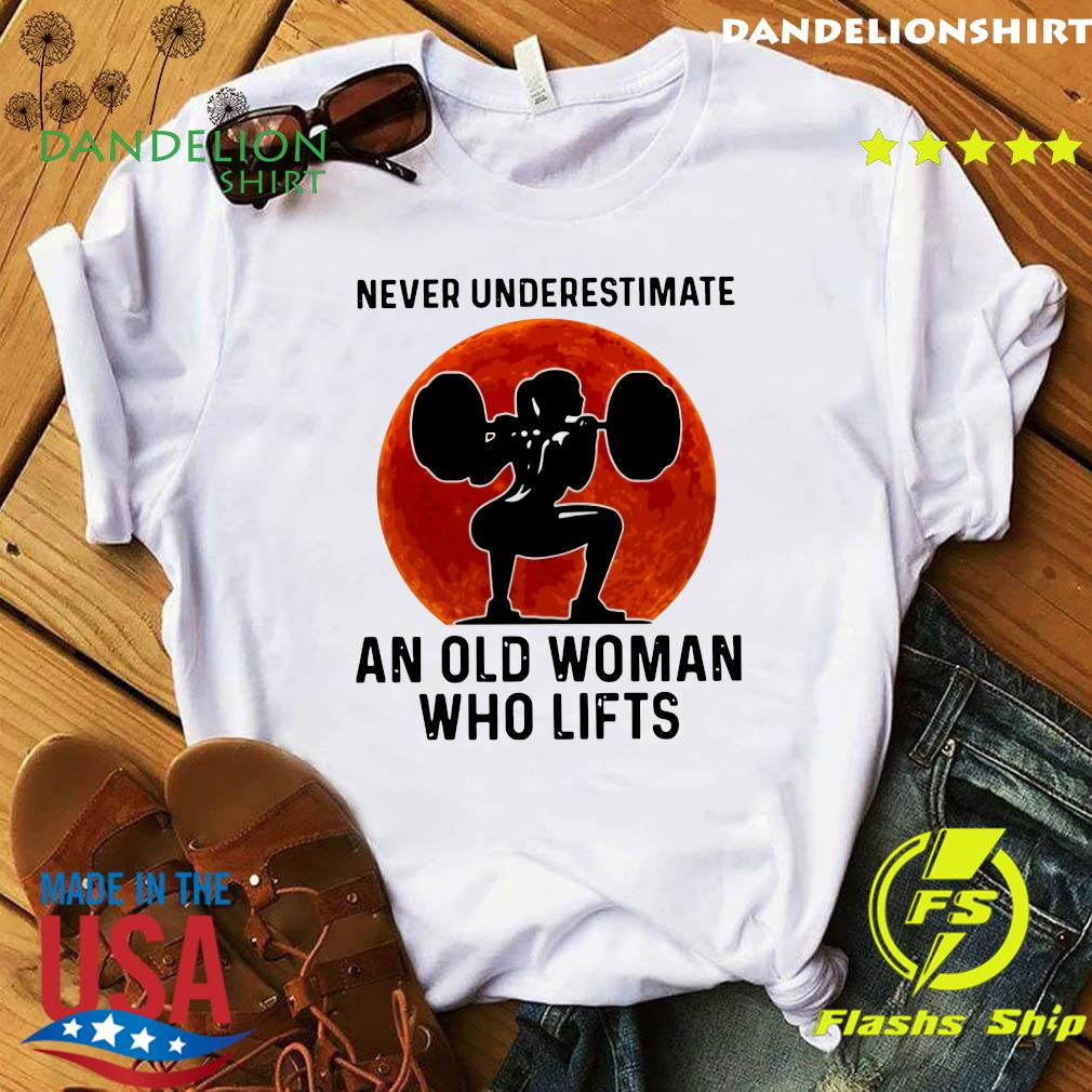 Gym Never Underestimate An Old Woman Who Lifts Moon Shirt