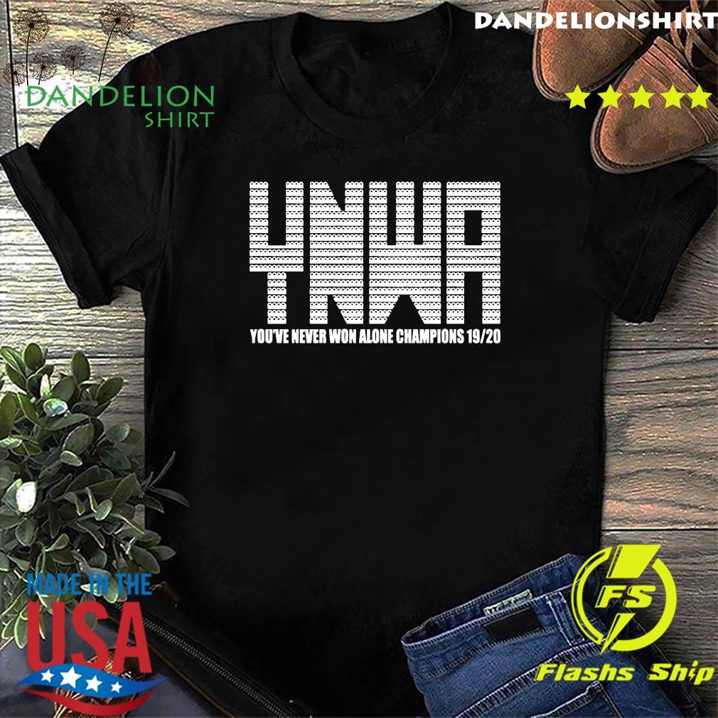 YNWA You've Never Won Alone Champions 19-20 Shirt