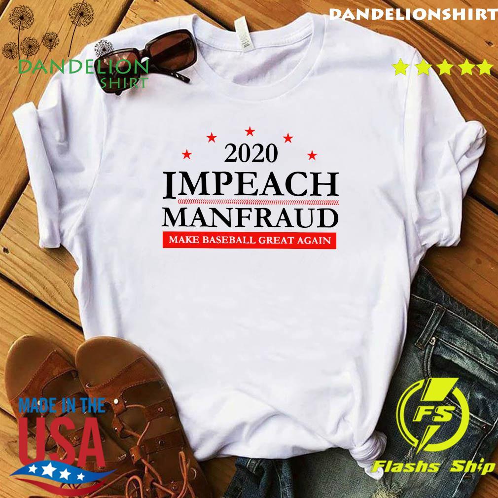 2020 Impeach Manfraud Make Baseball Great Again Shirt
