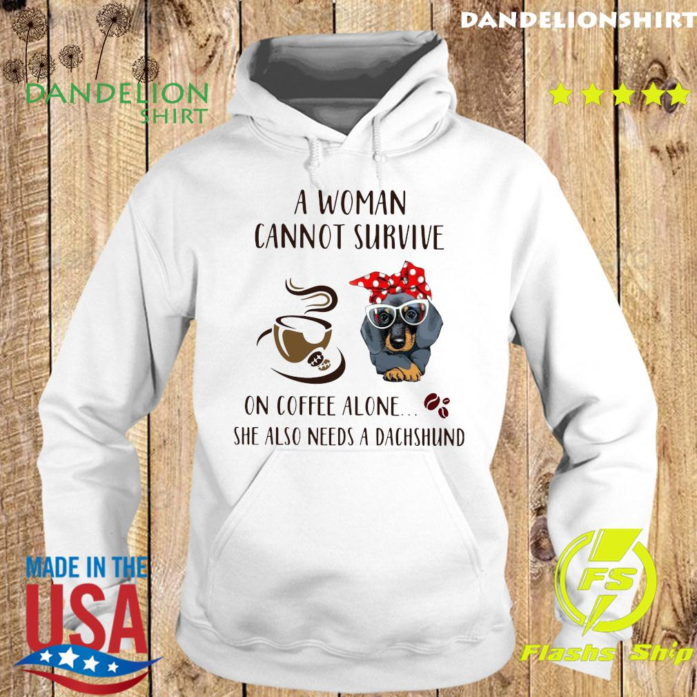 A Woman Cannot Survive On Coffee Alone She Also Needs A Dachshund Shirt Hoodie
